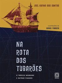 NA ROTA DOS TUBAROES - SANTOS, JOEL RUFINO DOS