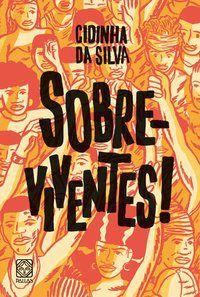 SOBRE-VIVENTES! - SILVA, CIDINHA DA