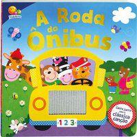 CANÇÕES CLÁSSICAS-TOQUE E SINTA: A RODA DO ÔNIBUS - IGLOO BOOKS LTD