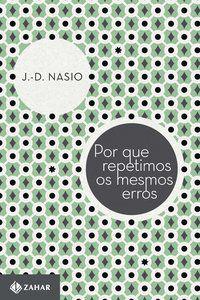 POR QUE REPETIMOS OS MESMOS ERROS - NASIO, J.-D.