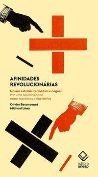 AFINIDADES REVOLUCIONÁRIAS - LÖWY, MICHAEL