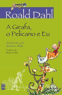 A GIRAFA, O PELICANO E EU - DAHL, ROALD