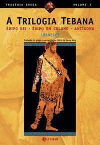 A TRILOGIA TEBANA - SOFÓCLES