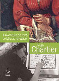 A AVENTURA DO LIVRO - CHARTIER, ROGER