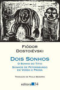 DOIS SONHOS - DOSTOIÉVSKI, FIÓDOR