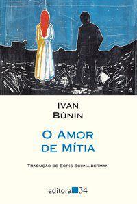 O AMOR DE MÍTIA - BÚNIN, IVAN