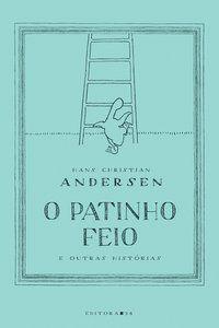 O PATINHO FEIO E OUTRAS HISTÓRIAS - ANDERSEN, HANS CHRISTIAN