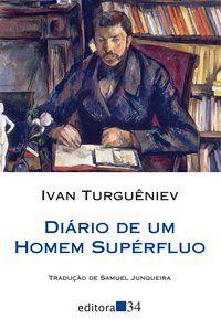 DIÁRIO DE UM HOMEM SUPÉRFLUO - TURGUÊNIEV, IVAN
