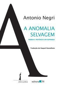 A ANOMALIA SELVAGEM - NEGRI, ANTONIO
