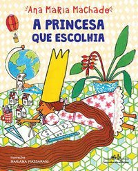 A PRINCESA QUE ESCOLHIA - MACHADO, ANA MARIA