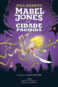 MABEL JONES E A CIDADE PROIBIDA (VOL. 2) - MABBITT, WILL