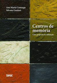 CENTROS DE MEMÓRIA - CAMARGO, ANA MARIA