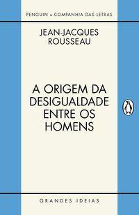 A ORIGEM DA DESIGUALDADE ENTRE OS HOMENS - ROUSSEAU, JEAN-JACQUES
