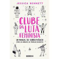 CLUBE DA LUTA FEMINISTA - BENNETT, JESSICA