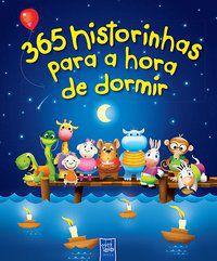 365 HISTORINHAS PARA A HORA DE DORMIR - YOYO BOOKS