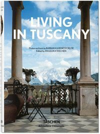 LIVING IN TUSCANY   - TASCHEN, ANGELIKA