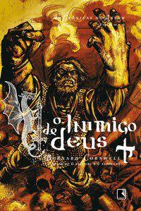 O INIMIGO DE DEUS (VOL. 2 AS CRÔNICAS DE ARTUR) - VOL. 2 - CORNWELL, BERNARD