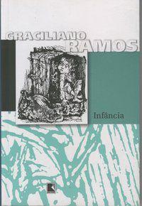INFÂNCIA - RAMOS, GRACILIANO