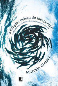 A SIMPLES BELEZA DO INESPERADO - GLEISER, MARCELO