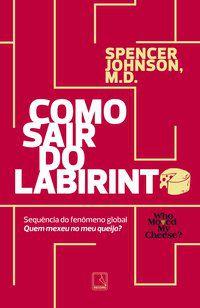 COMO SAIR DO LABIRINTO - JOHNSON, SPENCER
