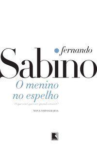 O MENINO NO ESPELHO - SABINO, FERNANDO