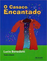 O CASACO ENCANTADO - BENEDETTI, LUCIA