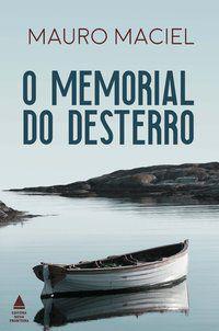O MEMORIAL DO DESTERRO - MACIEL, MAURO