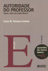 AUTORIDADE DO PROFESSOR - FURLANI, LÚCIA M. TEIXEIRA
