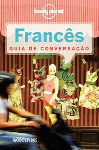 GUIA DE CONVERSAÇÃO LONELY PLANET - FRANCÊS - PLANET, LONELY
