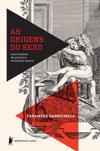 AS ORIGENS DO SEXO - DABHOIWALA, FARAMERZ