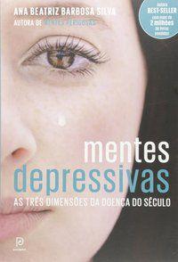 MENTES DEPRESSIVAS - SILVA, ANA BEATRIZ BARBOSA