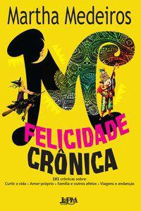 FELICIDADE CRÔNICA - MEDEIROS, MARTHA