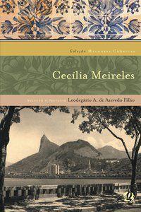 AS MELHORES CRÔNICAS DE CECILIA MEIRELES - MEIRELES, CECÍLIA