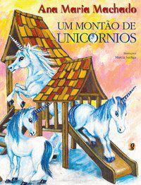 UM MONTÃO DE UNICÓRNIOS - MACHADO, ANA MARIA
