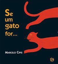 SE UM GATO FOR... - CIPIS, MARCELO