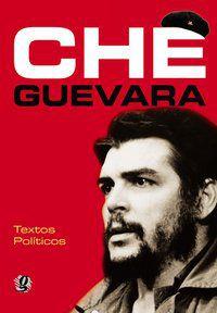CHE GUEVARA - TEXTOS POLÍTICOS - GUEVARA, CHE