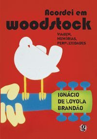 ACORDEI EM WOODSTOCK - BRANDÃO, IGNÁCIO DE LOYOLA