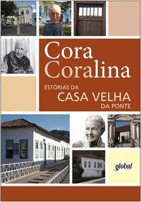 ESTÓRIAS DA CASA VELHA DA PONTE - CORALINA, CORA