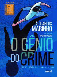 O GÊNIO DO CRIME - EDIÇÃO COMEMORATIVA DE 50 ANOS - MARINHO, JOÃO CARLOS