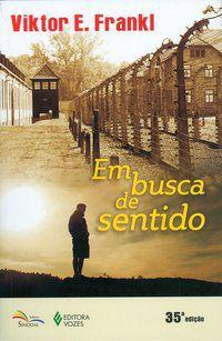 EM BUSCA DE SENTIDO - FRANKL, VIKTOR E.