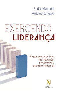 EXERCENDO LIDERANÇA - MANDELLI, PEDRO
