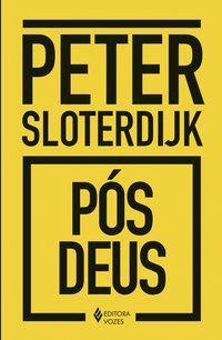 PÓS-DEUS - SLOTERDIJK, PETER