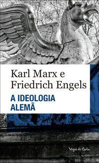 A IDEOLOGIA ALEMÃ - ENGELS, FRIEDRICH