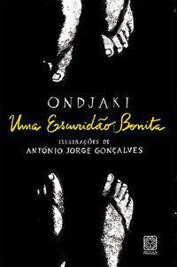 UMA ESCURIDAO BONITA - ONDJAKI