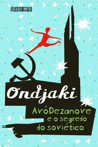 AVÓDEZANOVE E O SEGREDO DO SOVIÉTICO - ONDJAKI