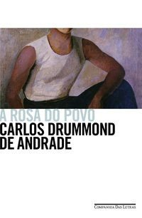 A ROSA DO POVO - ANDRADE, CARLOS DRUMMOND DE