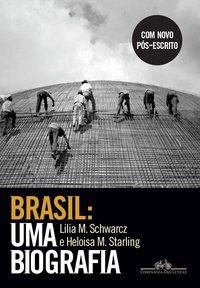 BRASIL: UMA BIOGRAFIA - SCHWARCZ, LILIA MORITZ