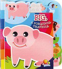 ABAS DIVERTIDAS! PIG, A PORQUINHA TRAVESSA - TODOLIVRO LTDA.
