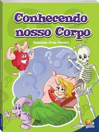 CONHECENDO NOSSO CORPO - FERRARI, ELIZABETH AVILA