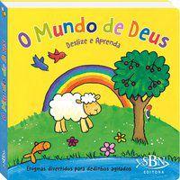 DESLIZE E APRENDA: O MUNDO DE DEUS - QUARTO PUBLISHING PLC